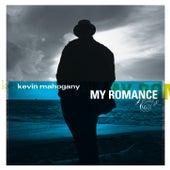 My Romance de Kevin Mahogany