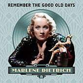 Remember the Good Old Days by Marlene Dietrich