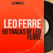 50 Tracks of Léo Ferré de Various Artists