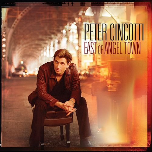 East Of Angel Town by Peter Cincotti