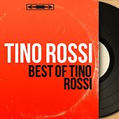 Best of Tino Rossi (Les 100 meilleurs titres de Tino Rossi) by Tino Rossi