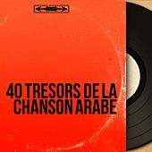 40 Trésors De La Chanson Arabe von Various Artists