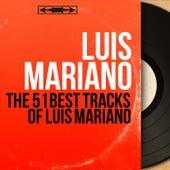 The 51 Best tracks of Luis Mariano von Luis Mariano