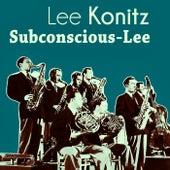 Subconscious-Lee by Lee Konitz