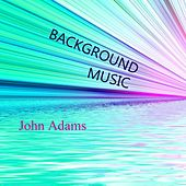 Background Music von John Adams