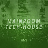 Mainroom Tech House by Various Artists