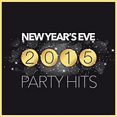 New Year's Eve 2015: Party Hits by Various Artists