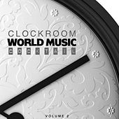 Clock Room World Music Cocktail, Vol. 2 by Various Artists