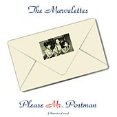 Please Mr. Postman (Remastered 2017) by The Marvelettes