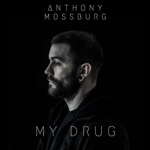 My Drug de Anthony Mossburg