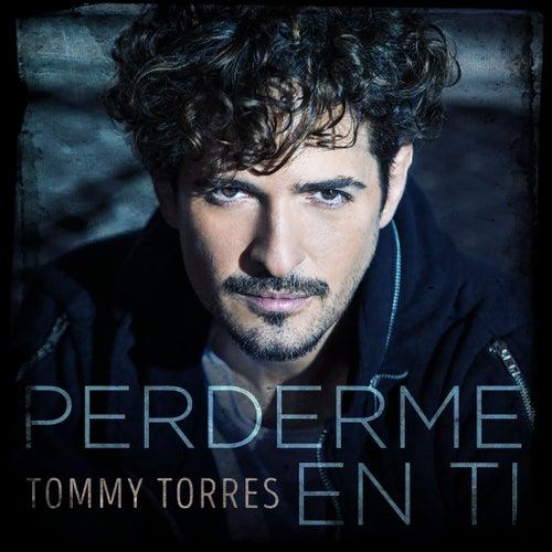 Perderme En Ti by Tommy Torres