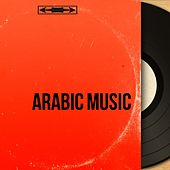 Arabic Music von Various Artists