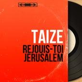 Réjouis-toi Jérusalem (Mono Version) by Taizé