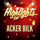 Highlights of Acker Bilk de Acker Bilk