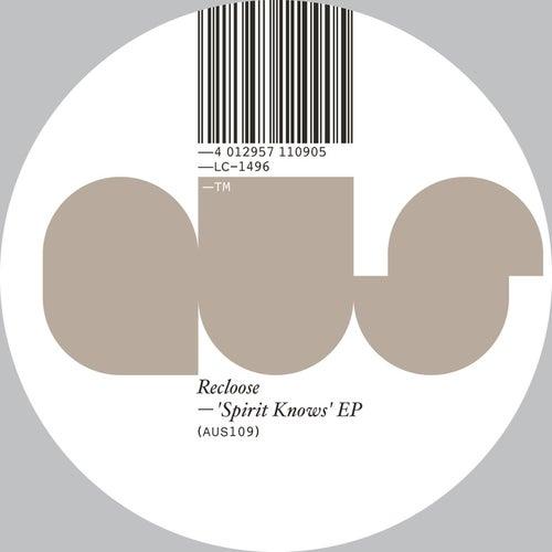 Spirit Knows EP von Recloose