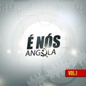 É Nós Angola Vol. 1 by Various Artists