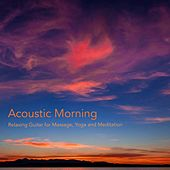 Acoustic Morning by Yoga and Meditation Relaxing Guitar for Massage
