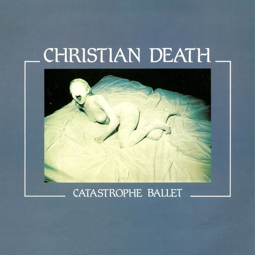 Catastrophe Ballet (feat. R. Williams) by Christian Death