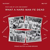 What a Hard Man Fe Dead de Prince Buster