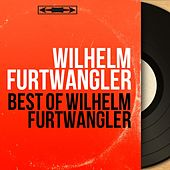 Best of Wilhelm Furtwängler by Various Artists