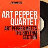 Art Pepper Meets the Rhythm Section (Mono Version) by Art Pepper
