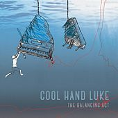 The Balancing Act by Cool Hand Luke