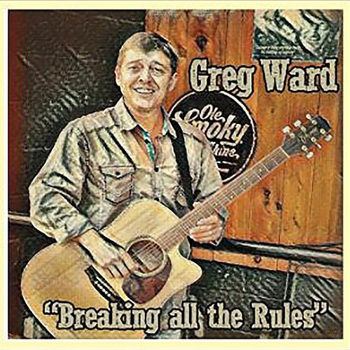 Breaking All the Rules by Greg Ward