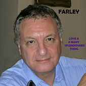 Love Is a Many Splendoured Thing by Farley