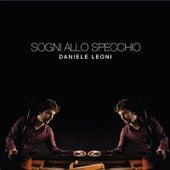 Sogni allo specchio de Daniele Leoni