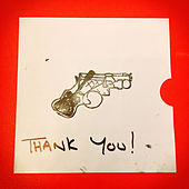 Thank You by She Drew The Gun