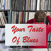 Your Taste Of Blues by Various Artists