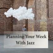 Planning Your Week With Jazz von Various Artists