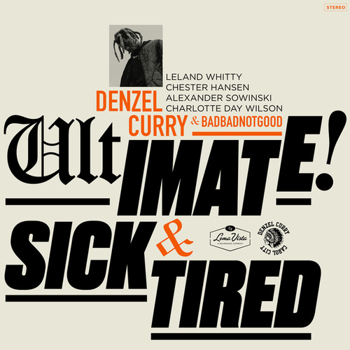 Ultimate / Sick & Tired (BADBADNOTGOOD Sessions) by Denzel Curry