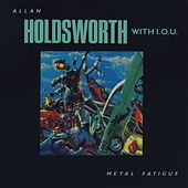 Metal Fatigue (Remastered) by Allan Holdsworth