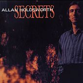 Secrets (Remastered) by Allan Holdsworth