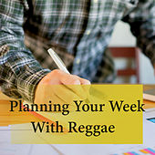 Planning Your Week With Reggae by Various Artists