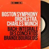 Bach: Intégrale des Concertos brandebourgeois (Mono Version) von Boston Symphony Orchestra