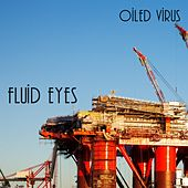 Oiled Virus de Fluid Eyes