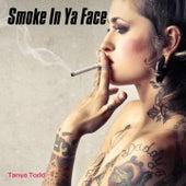 Smoke in Ya Face de Tanya Todd