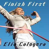 Finish First by Elia Calogera