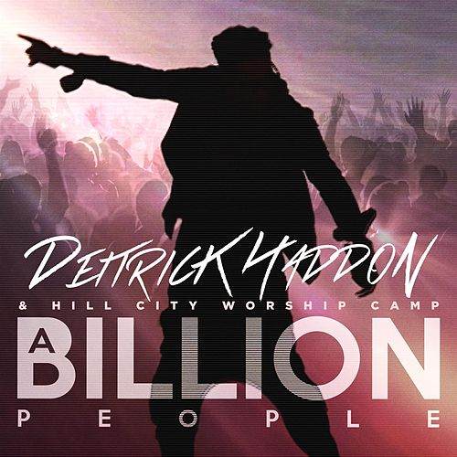 A Billion People - Single by Deitrick Haddon