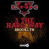 Brooklyn by 3 Da Hard Way