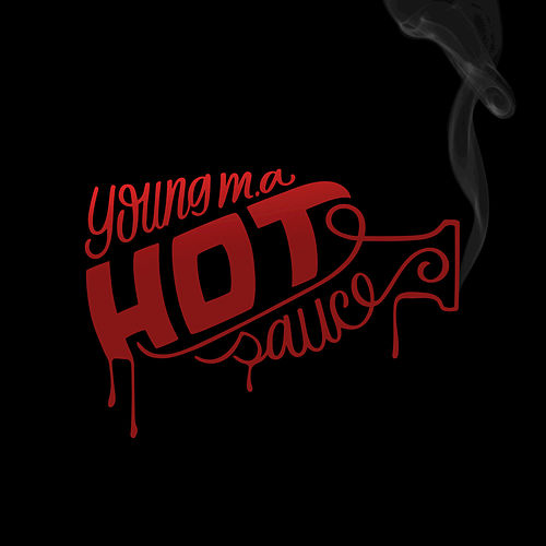 Hot Sauce by Young M.A