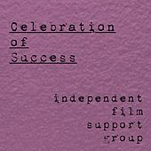 Celebration of Success by Independent Film Support Group