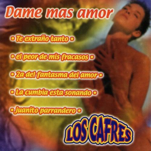 Dame Mas Amor by Los Cafres