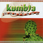 Kumbia Mexicana by Various Artists