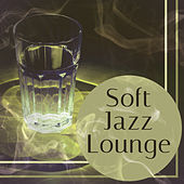 Soft Jazz Lounge – Calming Piano, Instrumental Jazz, Blue Jazz, Relaxed Jazz von Gold Lounge