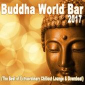 Buddha World Bar 2017 (The Best of Extraordinary Chillout Lounge & Downbeat) de Various Artists