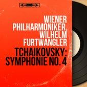 Tchaikovsky: Symphonie No. 4 (Mono Version) by Wilhelm Furtwängler