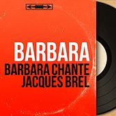 Barbara chante Jacques Brel (Mono Version) de Barbara